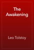 Leo Tolstoy - The Awakening artwork