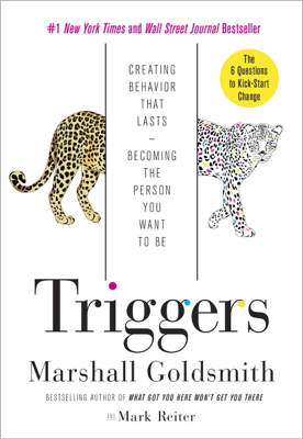 Triggers - Marshall Goldsmith & Mark Reiter book
