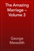 George Meredith - The Amazing Marriage — Volume 3 artwork