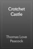 Thomas Love Peacock - Crotchet Castle artwork