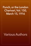 Punch Or The London Charivari Vol 150 March 15 1916