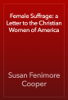 Susan Fenimore Cooper - Female Suffrage: a Letter to the Christian Women of America 앨범 사진
