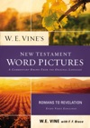 W E Vines New Testament Word Pictures Romans To Revelation