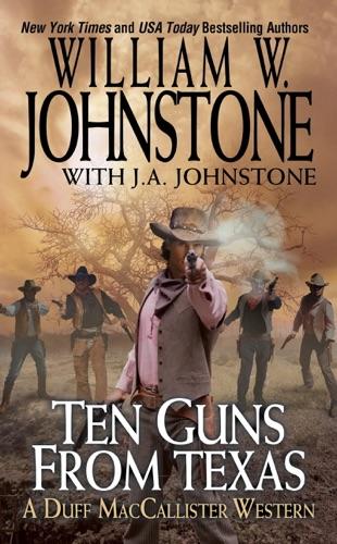 William W. Johnstone & J.A. Johnstone - Ten Guns from Texas