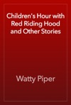 Childrens Hour With Red Riding Hood And Other Stories