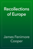 James Fenimore Cooper - Recollections of Europe artwork