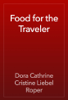Dora Cathrine Cristine Liebel Roper - Food for the Traveler artwork
