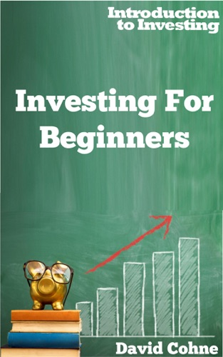 Investing For Beginners - David Cohne - David Cohne