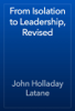 John Holladay Latane - From Isolation to Leadership, Revised artwork