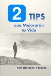 2 Tips Que Mejorarn Tu Vida