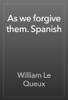 William Le Queux - As we forgive them. Spanish artwork