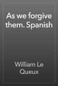 As we forgive them. Spanish