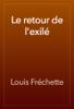 Louis Fréchette - Le retour de l'exilé artwork