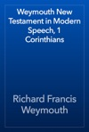 Weymouth New Testament In Modern Speech 1 Corinthians