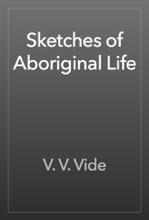 Sketches Of Aboriginal Life