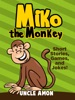 Miko The Monkey: Short Stories, Games, And Jokes!
