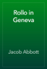 Jacob Abbott - Rollo in Geneva artwork