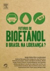 Futuros Do Bioetanol O Brasil Na Liderana