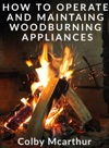 How To Operate And Maintaing Woodburning Appliances