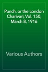 Punch Or The London Charivari Vol 150  March 8 1916