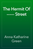 Anna Katharine Green - The Hermit Of ——— Street artwork