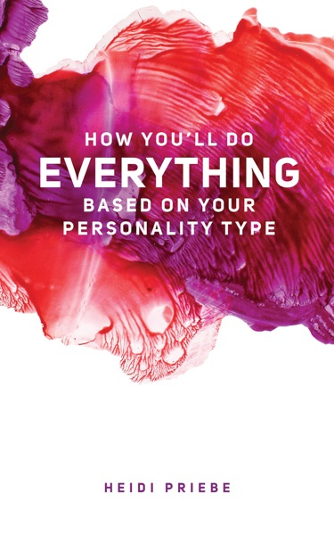 How You'll Do Everything Based On Your Personality Type - Heidi Priebe book cover