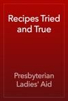 Recipes Tried And True