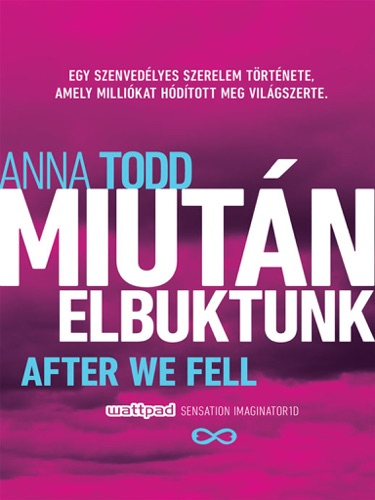 Anna Todd - Miután elbuktunk