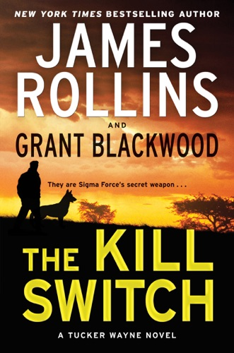 James Rollins & Grant Blackwood - The Kill Switch