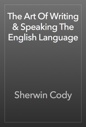 The Art Of Writing & Speaking The English Language book cover