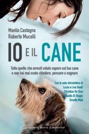 Download and Read Online Io e il cane