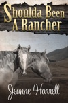 Shoulda Been A Rancher Book 3 These Nevada Boys Series