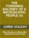 The Towering Baloney Of A Microscopic People 4 Essays On Show Biz Liberals And Other St