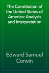 The Constitution Of The United States Of America Analysis And Interpretation