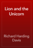 Richard Harding Davis - Lion and the Unicorn artwork