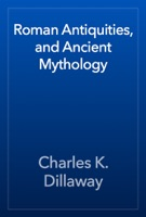 Roman Antiquities, and Ancient Mythology