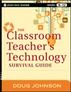 The Classroom Teachers Technology Survival Guide