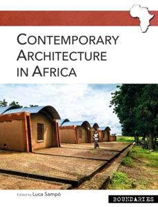 Contemporary Architecture in Africa da Luca Sampò