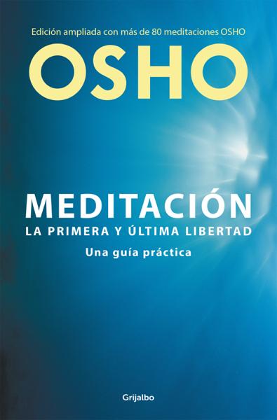 Meditación (Edición ampliada con más de 80 meditaciones OSHO) by Osho
