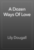 Lily Dougall - A Dozen Ways Of Love artwork