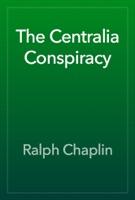 The Centralia Conspiracy