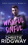 Wishful Sinful Rock Royalty Book 5