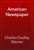 Charles Dudley Warner - American Newspaper artwork