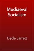 Mediaeval Socialism