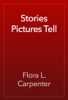Flora L. Carpenter - Stories Pictures Tell artwork