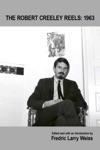 The Robert Creeley Reels 1963