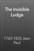 1763-1825 Jean Paul - The Invisible Lodge artwork