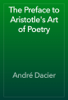 André Dacier - The Preface to Aristotle's Art of Poetry artwork