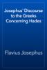Flavius Josephus - Josephus' Discourse to the Greeks Concerning Hades artwork