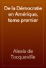 Alexis de Tocqueville - De la Démocratie en Amérique, tome premier artwork